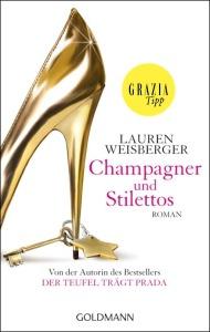 Champagner und Stilettos von Lauren Weisberger