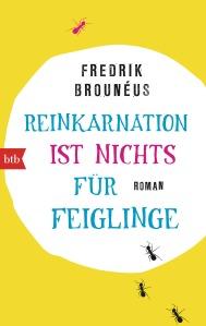 Reinkarnation ist nichts fuer Feiglinge von Fredrik Brouneus