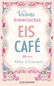 Viviens himmlisches Eiscafe von Abby Clements