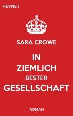 In ziemlich bester Gesellschaft von Sara Crowe