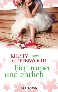 Fuer immer und ehrlich von Kirsty Greenwood