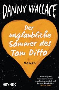 Der unglaubliche Sommer des Tom Ditto von Danny Wallace