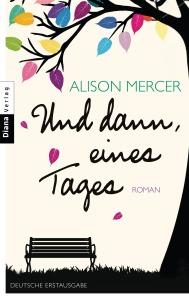 Und dann eines Tages von Alison Mercer