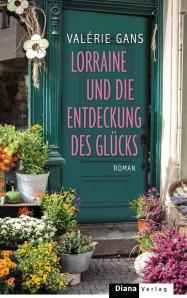 Lorraine und die Entdeckung des Gluecks von Valerie Gans