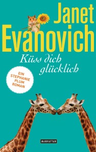 Kuess dich gluecklich von Janet Evanovich