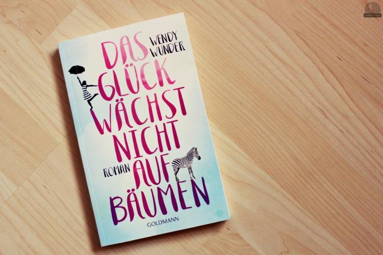"""Rezension zu """"Das Glück wächst nicht auf Bäumen"""" von Wendy Wunder (primeballerina's books)"""