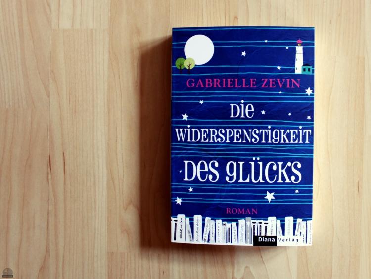 """Rezension zu """"Die Widerspenstigkeit des Glücks"""" von Gabrielle Zevin (primeballerina's books)"""