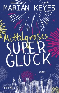Mittelgrosses Superglueck von Marian Keyes