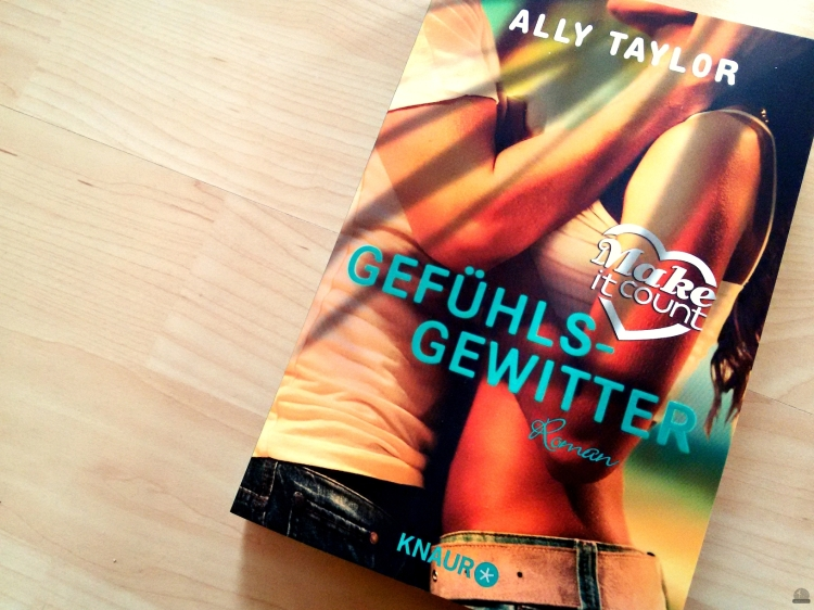 Make it count Gefühlsgewitter Ally Taylor