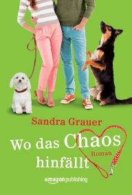 Sandra Grauer Wo das Chaos hinfällt