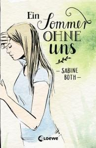 Ein Sommer ohne uns Sabine Both Loewe Verlag