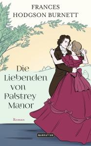 Die Liebenden von Palstrey Manor von Frances Hodgson Burnett