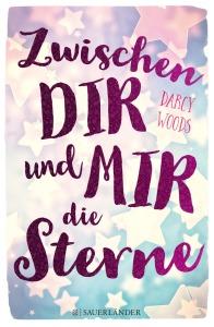 Zwischen dir und mir die Sterne Darcy Woods