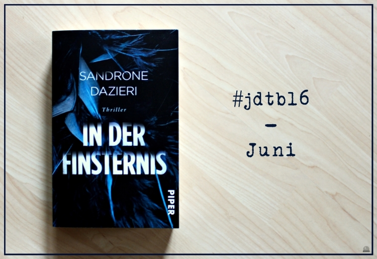 jdtb16 Juni In der Finsternis