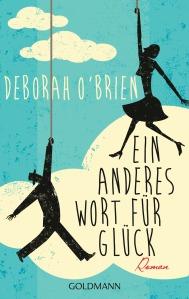 Ein anderes Wort fuer Glueck von Deborah OBrien