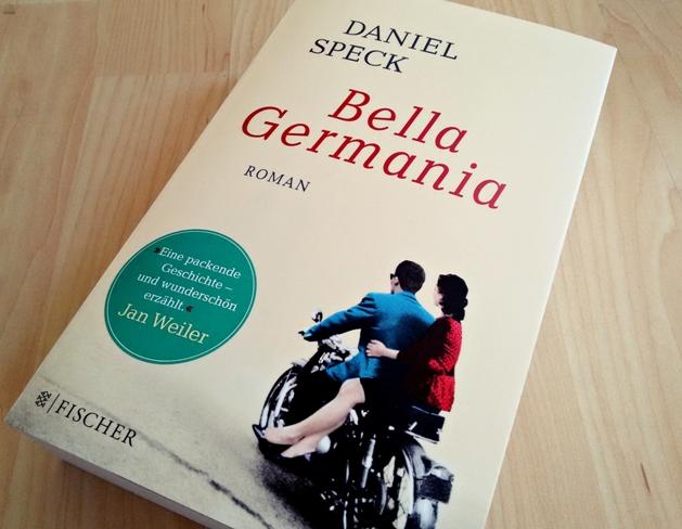 """Rezension zu """"Bella Germania"""" von Daniel Speck, Fischer Verlag, 2016 (primeballerina's books)"""