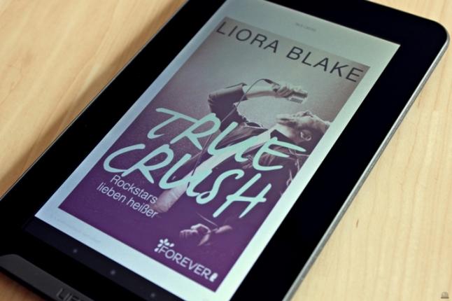 """Rezension zu """"True Crush: Rockstars lieben heißer"""" von Liora Blake, 2016, Forever (primeballerina's books)"""