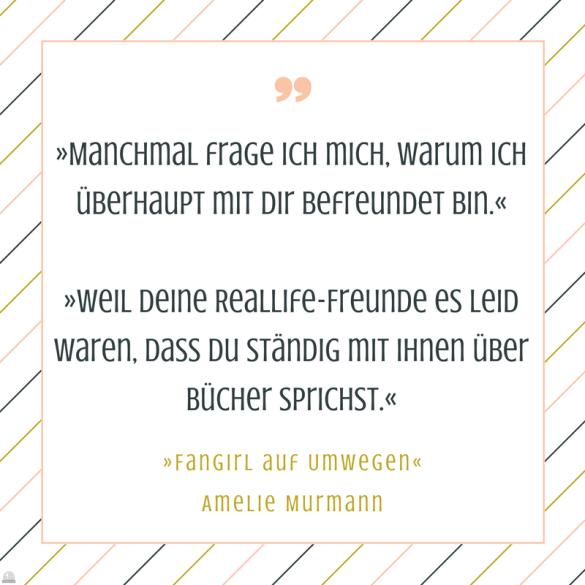 """#Freitagszitat """"Fangirl auf Umwegen"""" von Amelie Murmann, Impress"""
