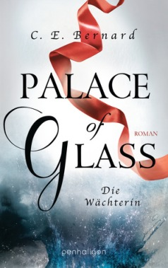Palace of GlassDie Waechterin von C E Bernard